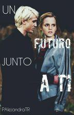 Un Futuro Junto A Ti. ( En Proceso) by PAlejandraTR