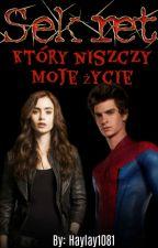 Sekret, który niszczy moje życie ||Peter Parker (Spiderman)|| by Haylay1081