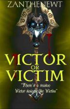 Victor Or Victim by zanthenewt