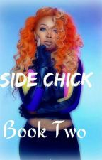 Bahja: The Side bitch.. Book Two!! by PrincessMarieAugust