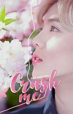 Crush me.🌼 |HunHan + Baek| by rikejmihyung