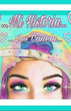 ♡...Mi Historia...♡♡...Jos Canela...♡  by EmixDeCanela14