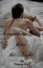 Somewhere Other than the Night by TraceyCronk-Hall