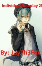 Individual RolePlay 2! by JayTh3Fox