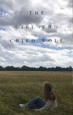 The Girl Who Cried Wolf  [ ON EDITING ] by TMRfanbo_