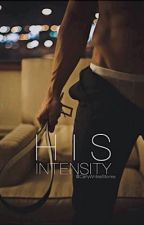 His Intensity (COMING SOON) by CarlyWritesStories
