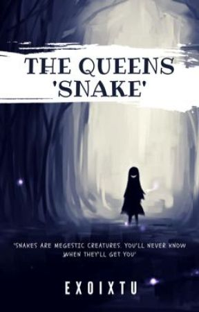 The Queens 'Snake' (A Kuroshitsuji FanFiction) by Exoixtu