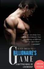 Billionaire's Game (English Version) by MsDreamerGirl84