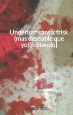 Underlust sans x frisk (mas deseable que yo)[editando] by Legubago
