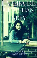 La Hija de Christian Grey ©  by LadyLizzy7