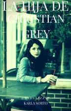 La Hija de Christian Grey © by LadyLizzy7