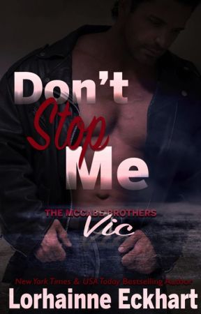 Don't Stop Me (The McCabe Brothers) by LorhainneEckhart