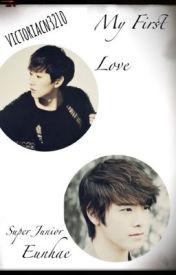My First Love (Super Junior - Eunhae) by victoriacn3210