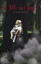 La fille aux loups.  by romane_chronique_