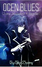 Ocean Blues (Zane Truesdale X Reader) by MissDreamz