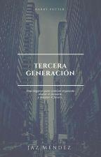Tercera Generación  (Harry Potter)  by ThaliaKordei