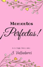 Momentos ¡Perfectos!-Trilogía Amores Nobles by My__Written