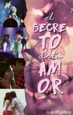 El secreto de tu amor - Lumón  by larolxagusxsuarez