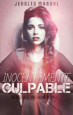 Inocentemente Culpable. by Ineed_ofbooks