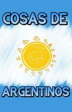 Cosas de Argentinos  by WTFConTuVida