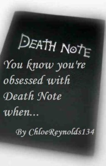 You know you're obsessed with Death Note when... by NihonLovesRamen