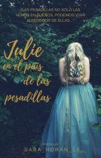 Julie en el país de las pesadillas. by Sara_Horan_13
