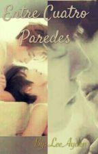 Entre Cuatro Paredes by LeeAyden