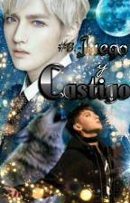 #3.- Juego y Castigo (taoris) by Liz_Nina