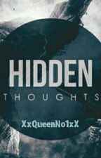 Hidden Thoughts by XxQueenNo1xX