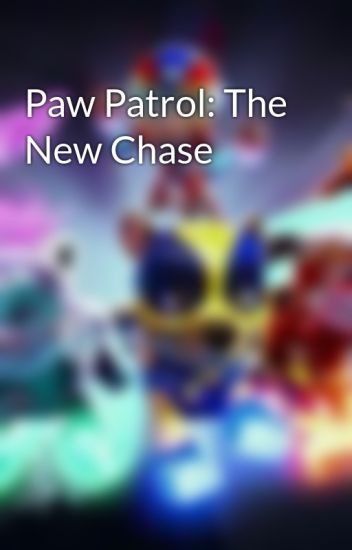 Paw Patrol: The New Chase