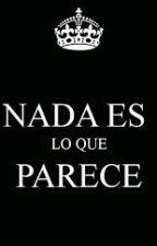 Nada Es Lo Qué Parece by ABRAHADER