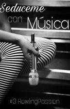#3 Seduceme con Música (R.P) JULIO by ThaliaBetralet