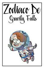 Zodiaco de Gravity Falls by CarolPasquearelli