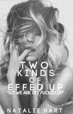 Two Kinds Of Effed Up by F-CKSH-T