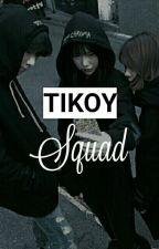Tikoy Squad | Open by TikoySquad