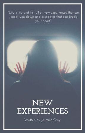 New Experiences. by IndigoGray157