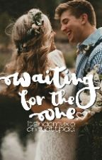 Waiting for the One by itsnaomyxo