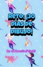"Reto: ""¡30 días de dibujo!"" by ObsessiveFujoshi"