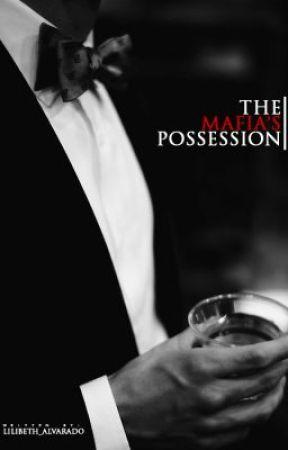 The Mafia's Possession by Lilibeth_A