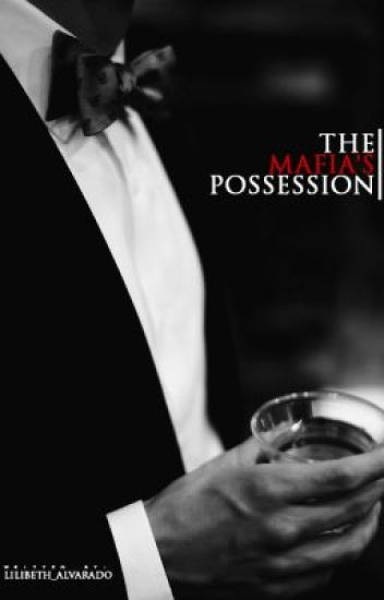 The Mafia's Possession