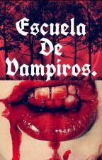 📚 Escuela De Vampiros 🎒 by MrUnicornLittle