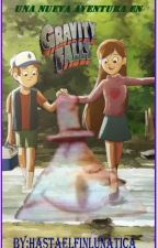 Una nueva aventura en Gravity Falls by HastaElFinLunatica