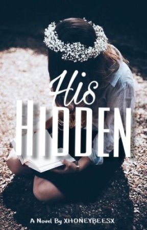 His Hidden | [Wattys2017] by xhoneybeesx