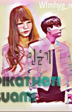 [ON-G] Pikat Hati Suami | 민윤기 | by Wfmhyg_real