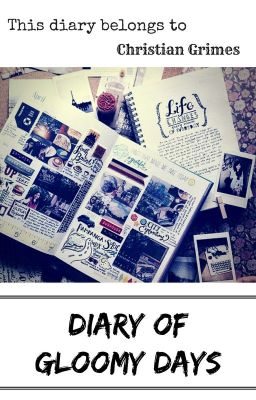 [Chris' Diary] Diary of Gloomy Days