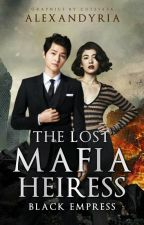 The Lost Mafia Heiress (On-going) by alexandyria