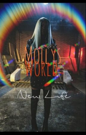 Molly's World: New Life by GloGangRight