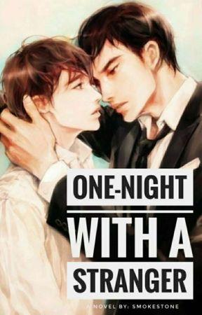 One-Night With A Stranger [BxB] by SmokeStone