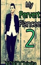 My Pervert fiance 2 : VANYAN Married life by XOXOChinita