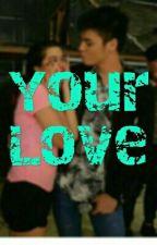 Your Love [SueNie] by BeaShaneNidea